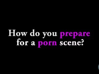 Ask A Porno Star: How Do You Get Ready For A Pornography Scene? Thumb