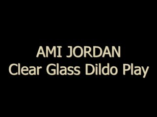 Ami Jordan Gets Off With Clear Glass Dildo! Thumb