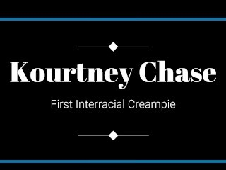 Kourtney Chase's Very First Multiracial Creampie, Got that Bootie Assassinated! Thumb